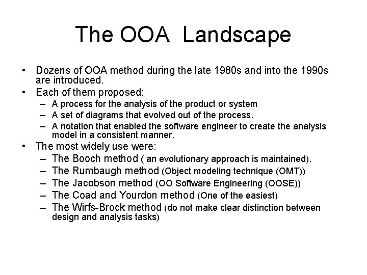The OOA Landscape • Dozens of OOA method during the late 1980 s and
