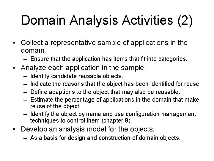 Domain Analysis Activities (2) • Collect a representative sample of applications in the domain.