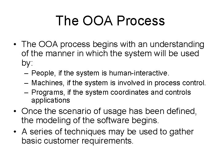 The OOA Process • The OOA process begins with an understanding of the manner