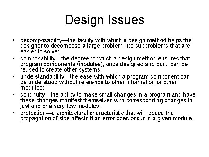 Design Issues • decomposability—the facility with which a design method helps the designer to