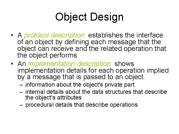 Object Design • A protocol description establishes the interface of an object by defining