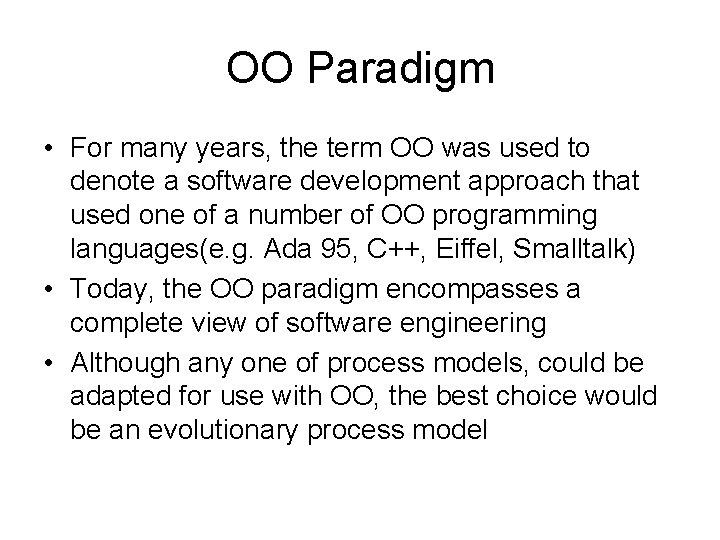 OO Paradigm • For many years, the term OO was used to denote a