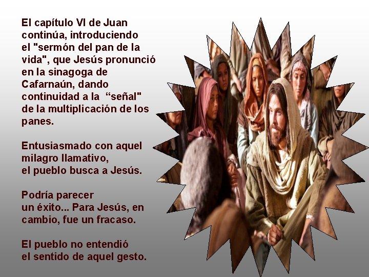 """El capítulo VI de Juan continúa, introduciendo el """"sermón del pan de la vida"""","""