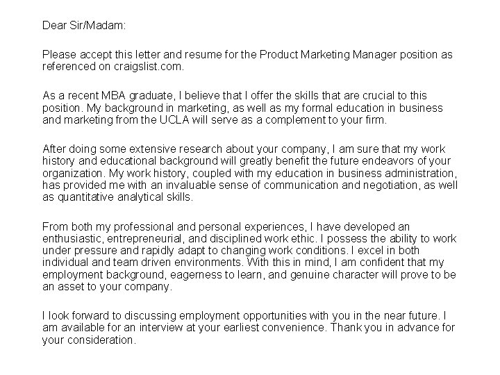 Dear Sir/Madam: Please accept this letter and resume for the Product Marketing Manager position