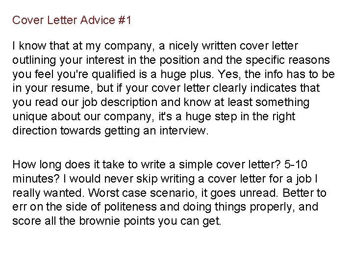 Cover Letter Advice #1 I know that at my company, a nicely written cover