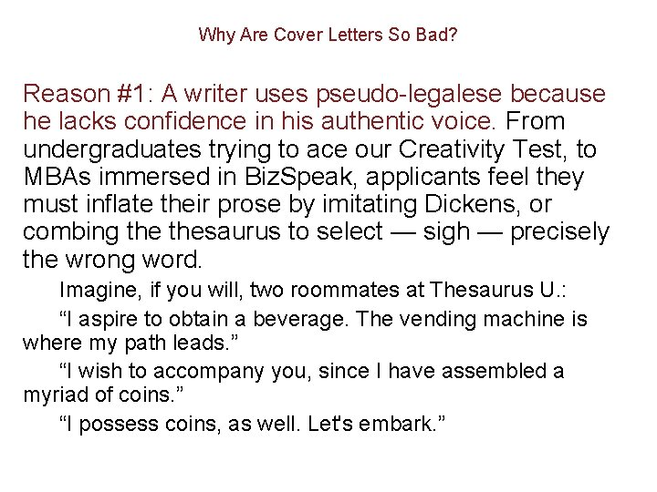 Why Are Cover Letters So Bad? Reason #1: A writer uses pseudo-legalese because he