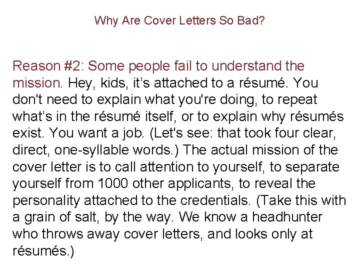 Why Are Cover Letters So Bad? Reason #2: Some people fail to understand the
