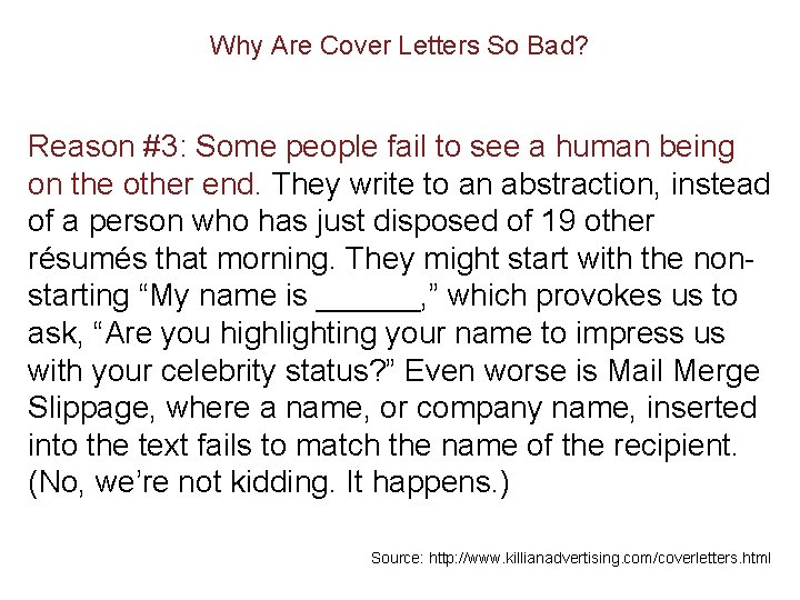 Why Are Cover Letters So Bad? Reason #3: Some people fail to see a