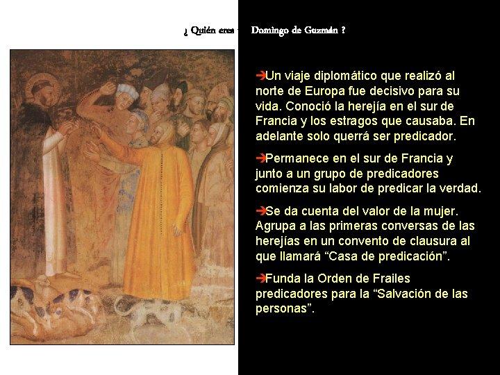 ¿ Quién eres tú, Domingo de Guzmán ? èUn viaje diplomático que realizó al