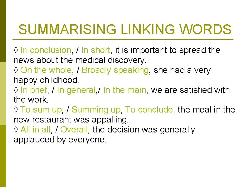 SUMMARISING LINKING WORDS ◊ In conclusion, / In short, it is important to spread
