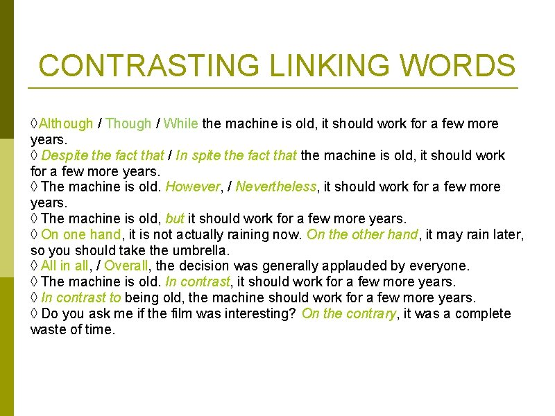 CONTRASTING LINKING WORDS ◊ Although / Though / While the machine is old, it