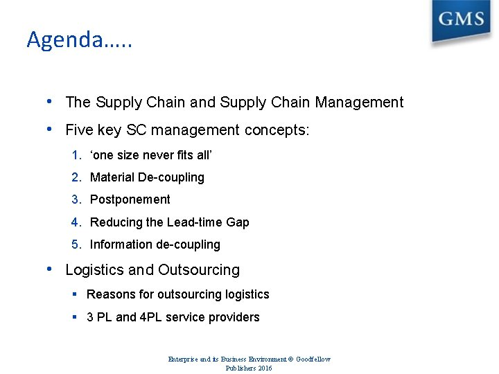 Agenda…. . • The Supply Chain and Supply Chain Management • Five key SC