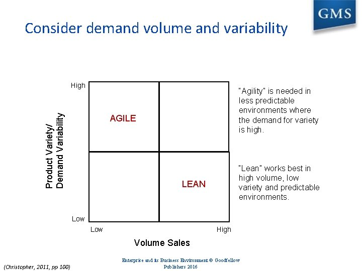 """Consider demand volume and variability Product Variety/ Demand Variability High """"Agility"""" is needed in"""