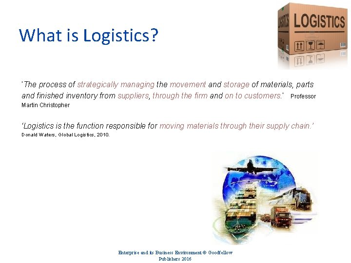 What is Logistics? 'The process of strategically managing the movement and storage of materials,
