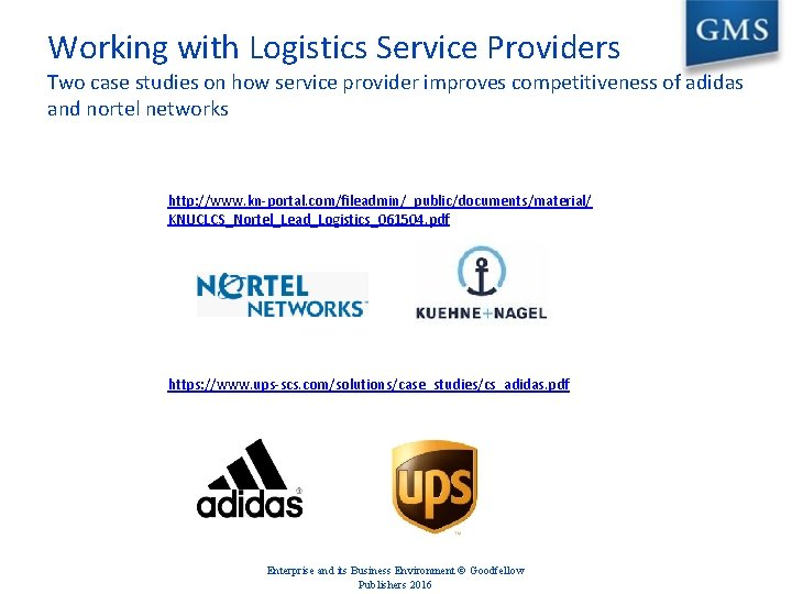 Working with Logistics Service Providers Two case studies on how service provider improves competitiveness