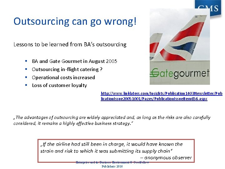 Outsourcing can go wrong! Lessons to be learned from BA's outsourcing § § BA