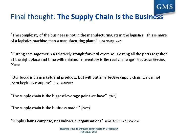 """Final thought: The Supply Chain is the Business """"The complexity of the business is"""