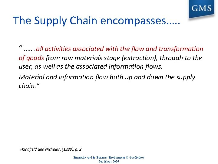 """The Supply Chain encompasses…. . """"……. . all activities associated with the flow and"""