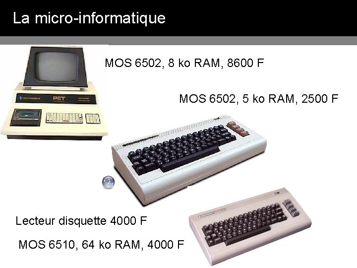 La micro-informatique MOS 6502, 8 ko RAM, 8600 F MOS 6502, 5 ko RAM,
