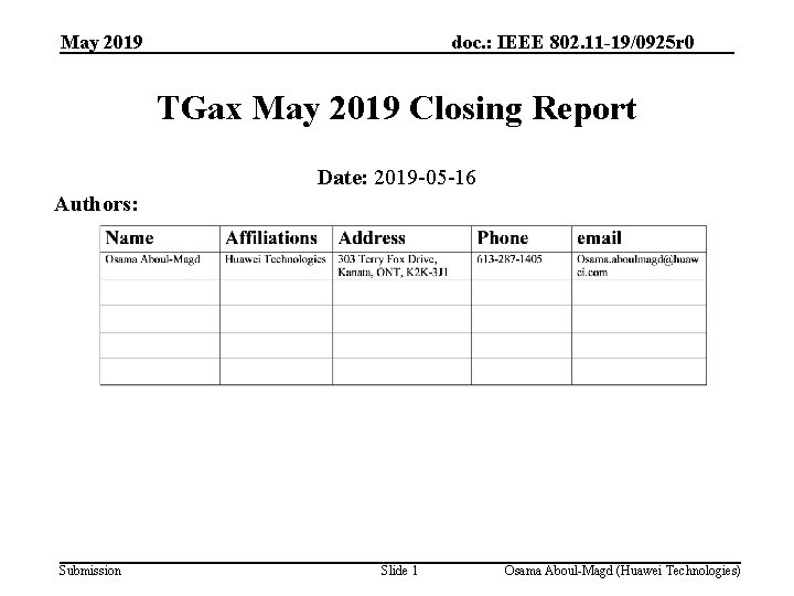 May 2019 doc. : IEEE 802. 11 -19/0925 r 0 TGax May 2019 Closing
