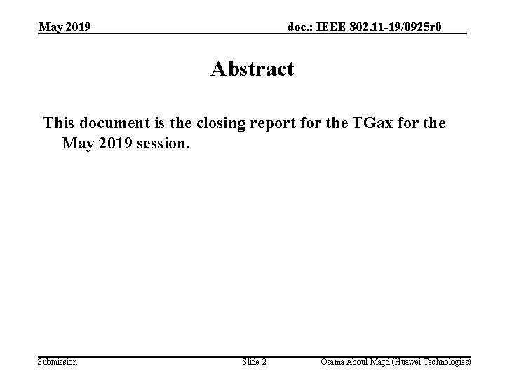 May 2019 doc. : IEEE 802. 11 -19/0925 r 0 Abstract This document is