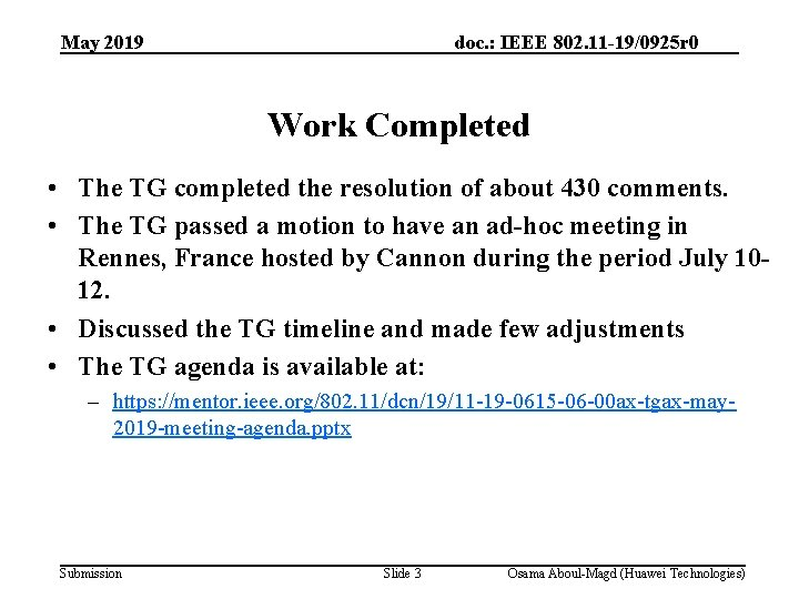 May 2019 doc. : IEEE 802. 11 -19/0925 r 0 Work Completed • The