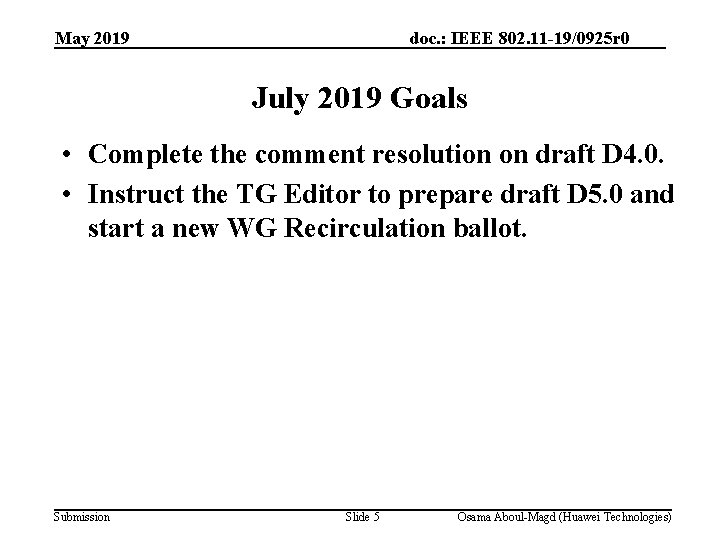 May 2019 doc. : IEEE 802. 11 -19/0925 r 0 July 2019 Goals •