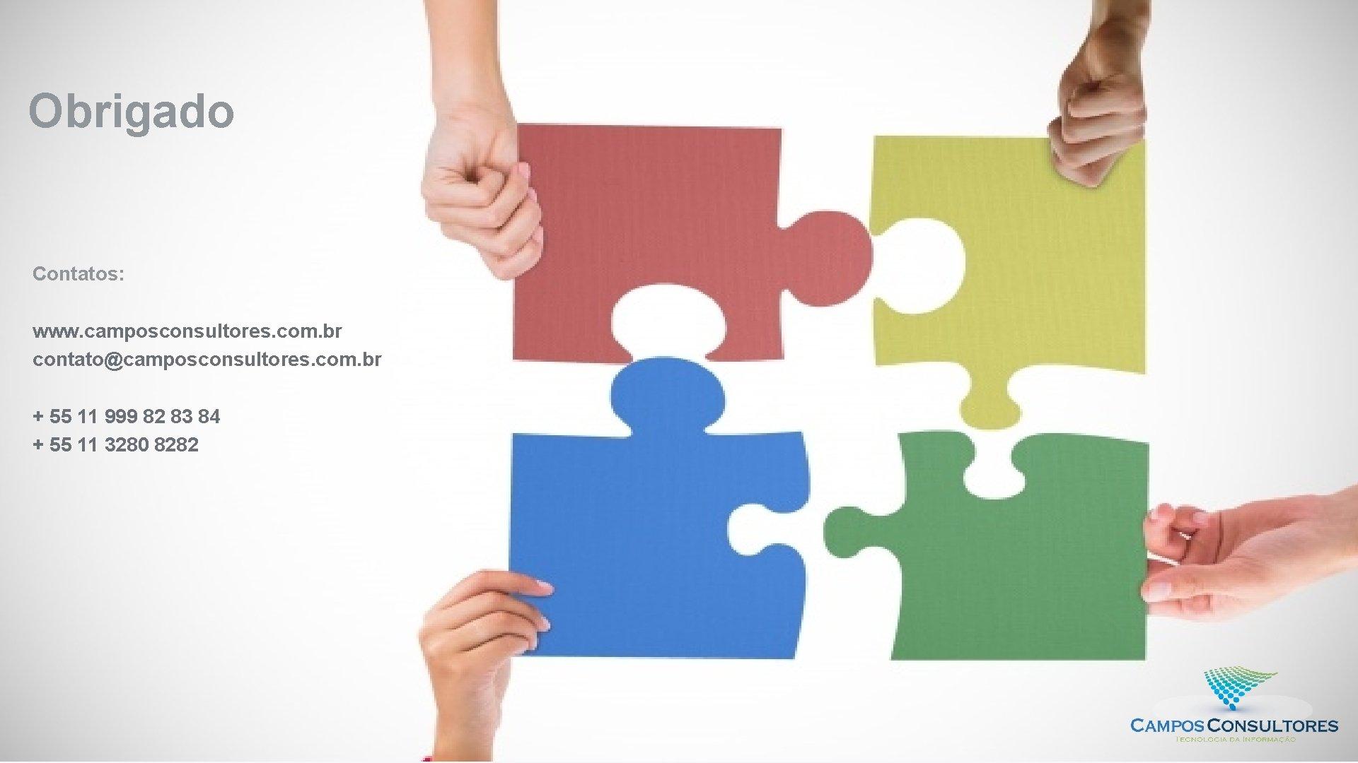 10 Obrigado Contatos: www. camposconsultores. com. br contato@camposconsultores. com. br + 55 11 999