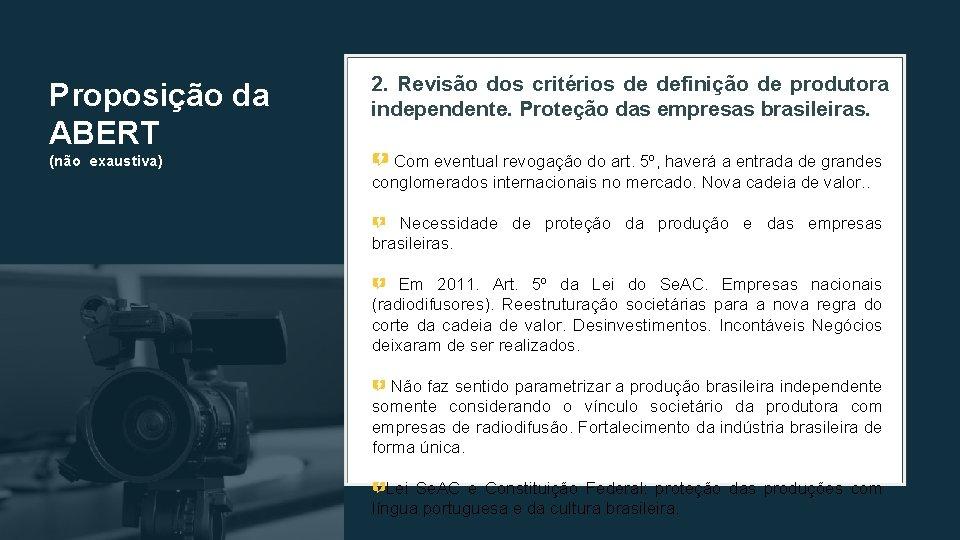 Proposição da ABERT (não exaustiva) 2. Revisão dos critérios de definição de produtora independente.