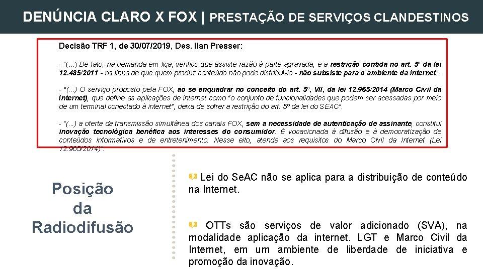 DENÚNCIA CLARO X FOX | PRESTAÇÃO DE SERVIÇOS CLANDESTINOS Decisão TRF 1, de 30/07/2019,