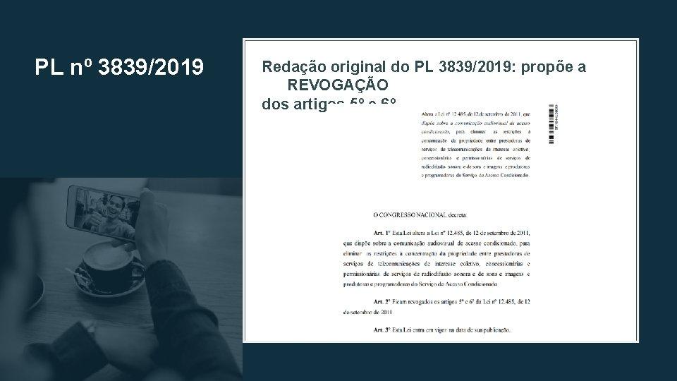 PL nº 3839/2019 Redação original do PL 3839/2019: propõe a REVOGAÇÃO dos artigos 5º