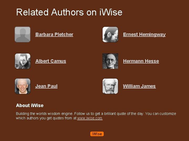 Related Authors on i. Wise Barbara Pletcher Ernest Hemingway Albert Camus Hermann Hesse Jean