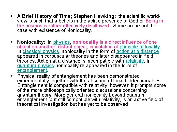 • A Brief History of Time; Stephen Hawking: the scientific worldview is such
