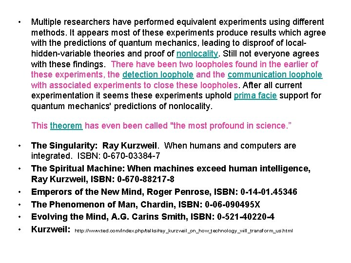• Multiple researchers have performed equivalent experiments using different methods. It appears most