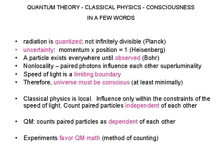 QUANTUM THEORY - CLASSICAL PHYSICS - CONSCIOUSNESS IN A FEW WORDS • • •