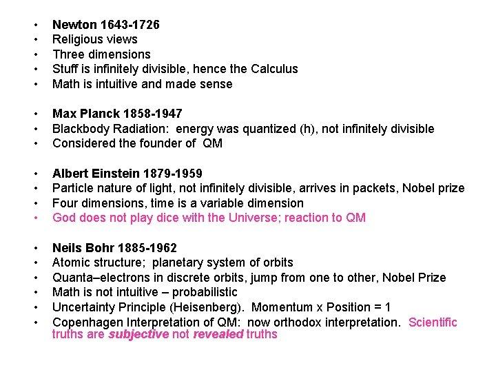 • • • Newton 1643 -1726 Religious views Three dimensions Stuff is infinitely