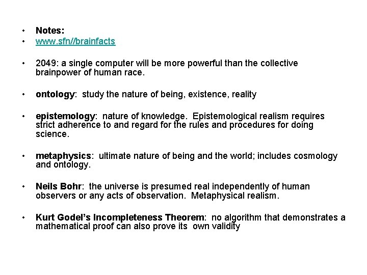 • • Notes: www. sfn//brainfacts • 2049: a single computer will be more