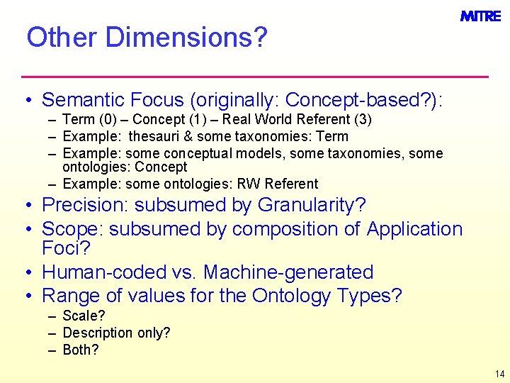 Other Dimensions? • Semantic Focus (originally: Concept-based? ): – Term (0) – Concept (1)