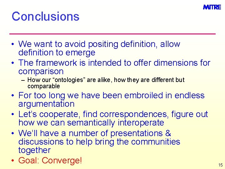 Conclusions • We want to avoid positing definition, allow definition to emerge • The