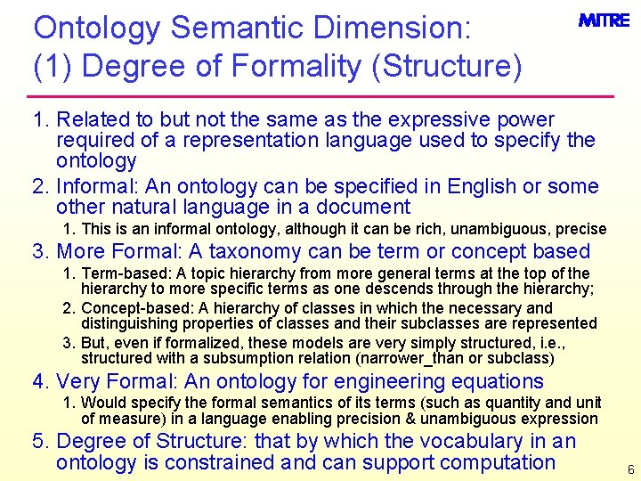Ontology Semantic Dimension: (1) Degree of Formality (Structure) 1. Related to but not the