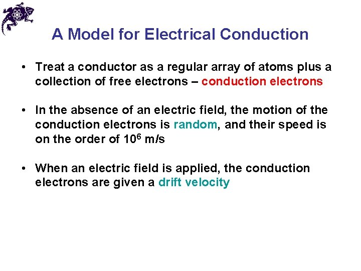 A Model for Electrical Conduction • Treat a conductor as a regular array of