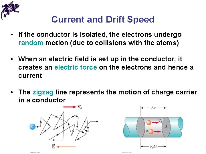 Current and Drift Speed • If the conductor is isolated, the electrons undergo random
