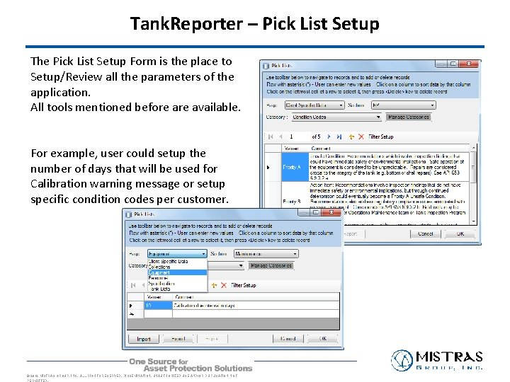 Tank. Reporter – Pick List Setup The Pick List Setup Form is the place