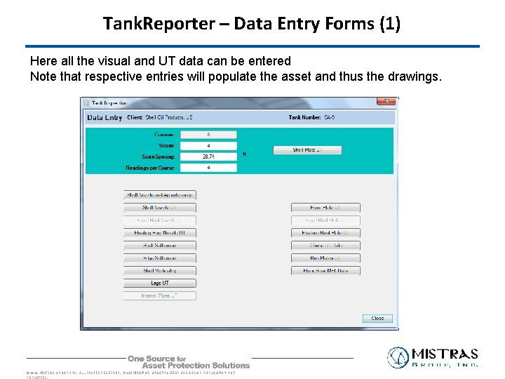 Tank. Reporter – Data Entry Forms (1) Here all the visual and UT data