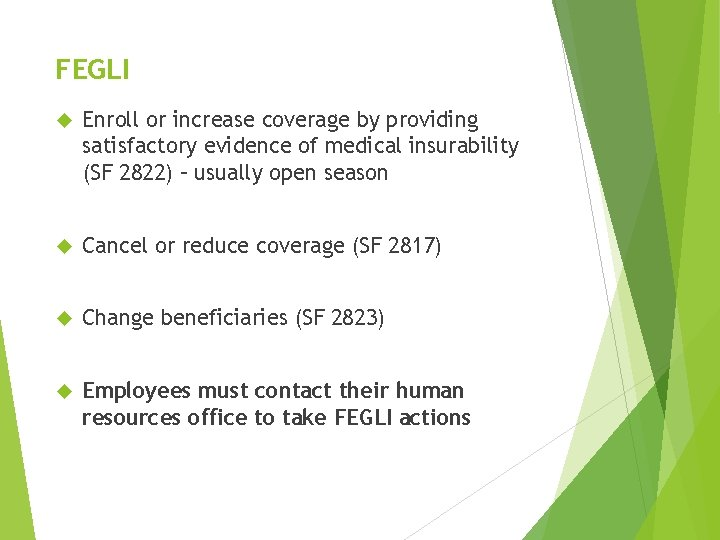 FEGLI Enroll or increase coverage by providing satisfactory evidence of medical insurability (SF 2822)