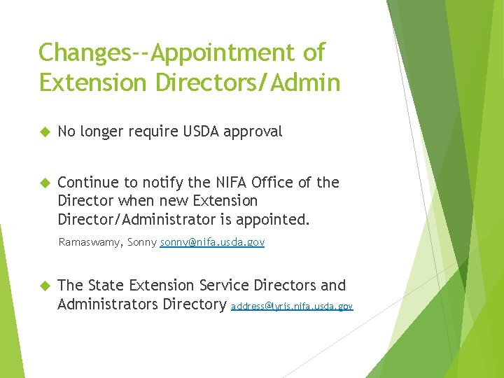 Changes--Appointment of Extension Directors/Admin No longer require USDA approval Continue to notify the NIFA