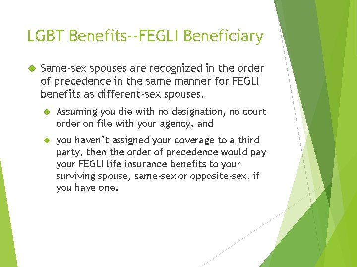 LGBT Benefits--FEGLI Beneficiary Same-sex spouses are recognized in the order of precedence in the