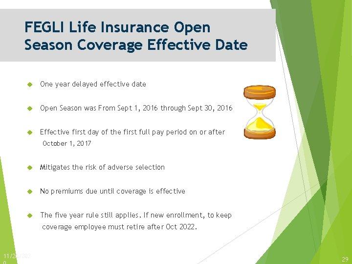 FEGLI Life Insurance Open Season Coverage Effective Date One year delayed effective date Open