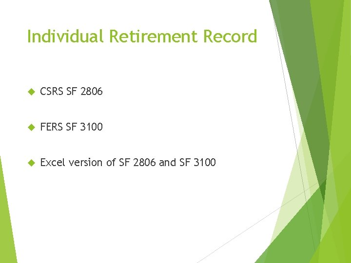 Individual Retirement Record CSRS SF 2806 FERS SF 3100 Excel version of SF 2806