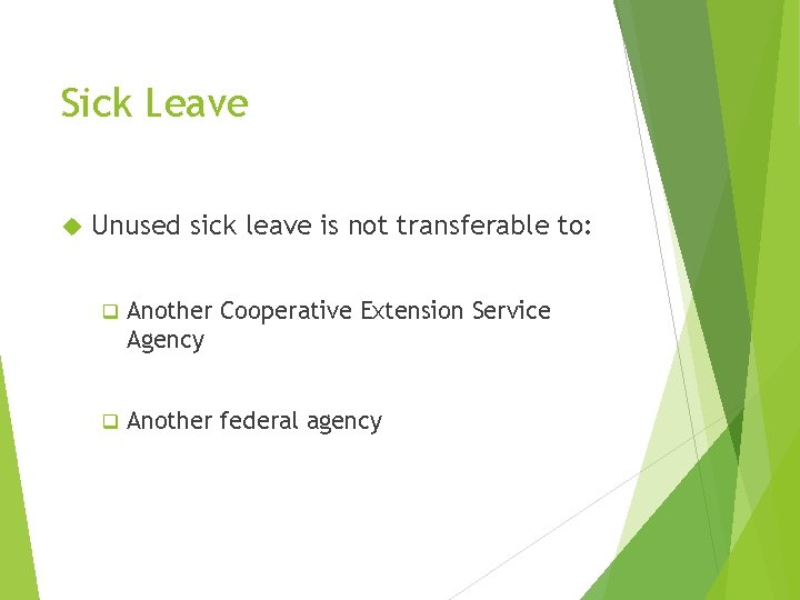 Sick Leave Unused sick leave is not transferable to: q Another Cooperative Extension Service